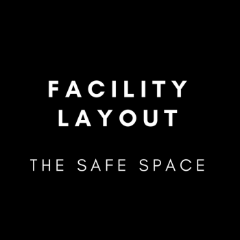 Facility Layout - The Safe Space